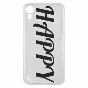 Phone case for iPhone XR Happy, inscription