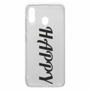 Phone case for Samsung A20 Happy, inscription