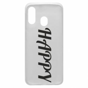 Phone case for Samsung A40 Happy, inscription
