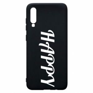 Phone case for Samsung A70 Happy, inscription