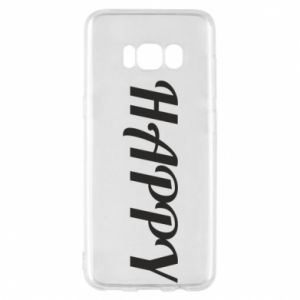 Phone case for Samsung S8 Happy, inscription