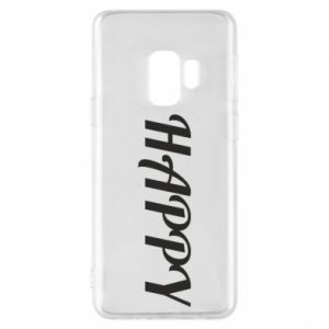 Phone case for Samsung S9 Happy, inscription