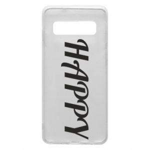 Phone case for Samsung S10 Happy, inscription