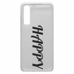 Phone case for Huawei P30 Happy, inscription