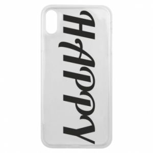 Phone case for iPhone Xs Max Happy, inscription
