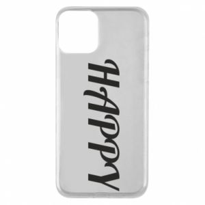 Phone case for iPhone 11 Happy, inscription