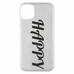 Phone case for iPhone 11 Pro Happy, inscription