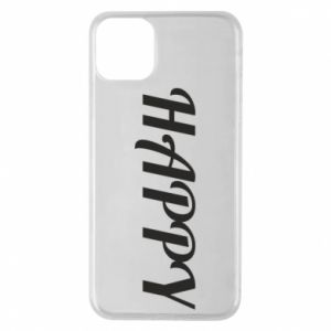 Phone case for iPhone 11 Pro Max Happy, inscription