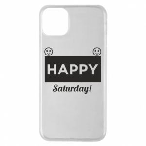Etui na iPhone 11 Pro Max Happy Saturday