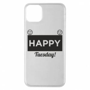 Etui na iPhone 11 Pro Max Happy Tuesday