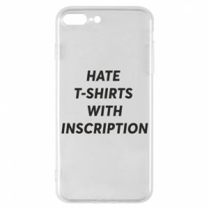 Etui do iPhone 7 Plus HATE  T-SHIRTS  WITH INSCRIPTION