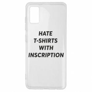 Etui na Samsung A41 HATE  T-SHIRTS  WITH INSCRIPTION