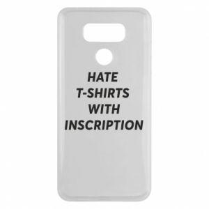 Etui na LG G6 HATE  T-SHIRTS  WITH INSCRIPTION
