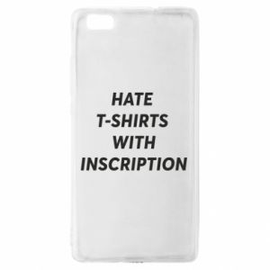 Etui na Huawei P 8 Lite HATE  T-SHIRTS  WITH INSCRIPTION