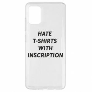Etui na Samsung A51 HATE  T-SHIRTS  WITH INSCRIPTION