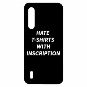 Etui na Xiaomi Mi9 Lite HATE  T-SHIRTS  WITH INSCRIPTION