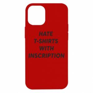 Etui na iPhone 12 Mini HATE  T-SHIRTS  WITH INSCRIPTION