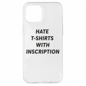 Etui na iPhone 12 Pro Max HATE  T-SHIRTS  WITH INSCRIPTION