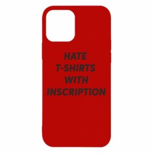 Etui na iPhone 12/12 Pro HATE  T-SHIRTS  WITH INSCRIPTION