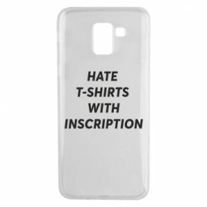 Etui na Samsung J6 HATE  T-SHIRTS  WITH INSCRIPTION