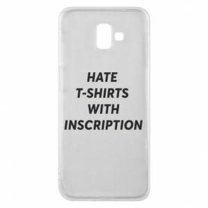 Etui na Samsung J6 Plus 2018 HATE  T-SHIRTS  WITH INSCRIPTION