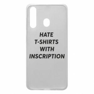 Etui na Samsung A60 HATE  T-SHIRTS  WITH INSCRIPTION