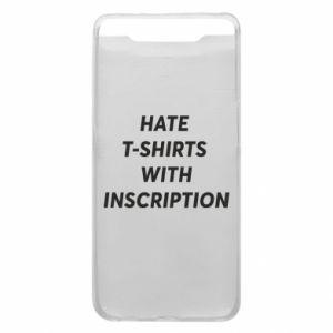 Etui na Samsung A80 HATE  T-SHIRTS  WITH INSCRIPTION