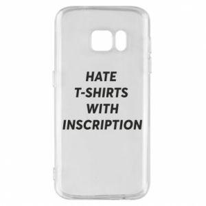 Etui na Samsung S7 HATE  T-SHIRTS  WITH INSCRIPTION
