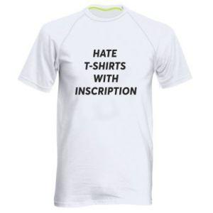 Koszulka sportowa męska HATE  T-SHIRTS  WITH INSCRIPTION