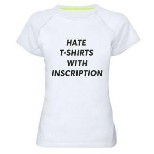 Koszulka sportowa damska HATE  T-SHIRTS  WITH INSCRIPTION