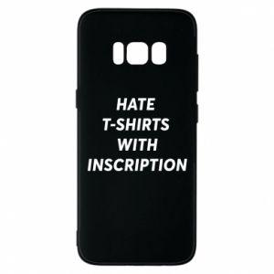 Etui na Samsung S8 HATE  T-SHIRTS  WITH INSCRIPTION