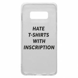 Etui na Samsung S10e HATE  T-SHIRTS  WITH INSCRIPTION