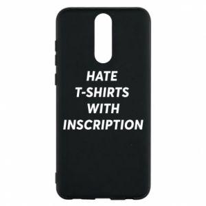Etui na Huawei Mate 10 Lite HATE  T-SHIRTS  WITH INSCRIPTION