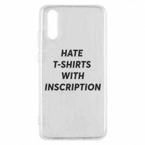 Etui na Huawei P20 HATE  T-SHIRTS  WITH INSCRIPTION