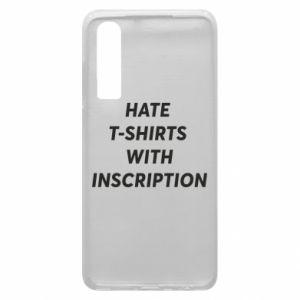 Etui na Huawei P30 HATE  T-SHIRTS  WITH INSCRIPTION
