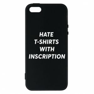 Etui na iPhone 5/5S/SE HATE  T-SHIRTS  WITH INSCRIPTION