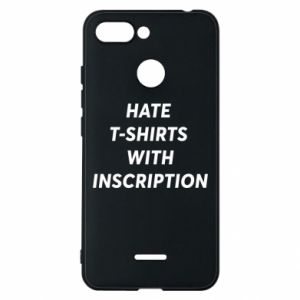 Etui na Xiaomi Redmi 6 HATE  T-SHIRTS  WITH INSCRIPTION