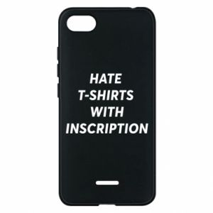 Etui na Xiaomi Redmi 6A HATE  T-SHIRTS  WITH INSCRIPTION