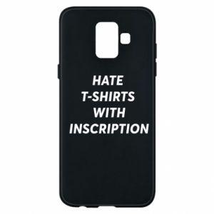Etui na Samsung A6 2018 HATE  T-SHIRTS  WITH INSCRIPTION