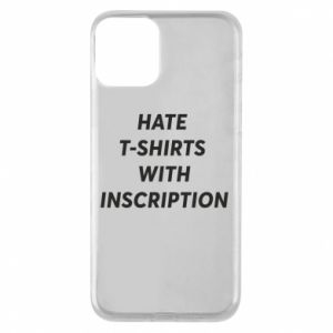 Etui na iPhone 11 HATE  T-SHIRTS  WITH INSCRIPTION