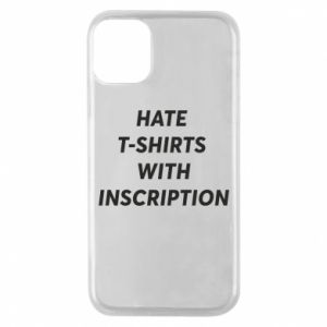 Etui na iPhone 11 Pro HATE  T-SHIRTS  WITH INSCRIPTION