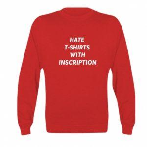 Bluza dziecięca HATE  T-SHIRTS  WITH INSCRIPTION