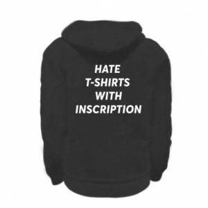 Bluza na zamek dziecięca HATE  T-SHIRTS  WITH INSCRIPTION