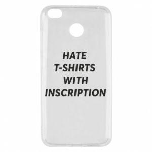 Etui na Xiaomi Redmi 4X HATE  T-SHIRTS  WITH INSCRIPTION