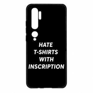 Etui na Xiaomi Mi Note 10 HATE  T-SHIRTS  WITH INSCRIPTION