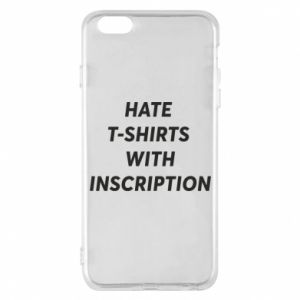 Etui na iPhone 6 Plus/6S Plus HATE  T-SHIRTS  WITH INSCRIPTION