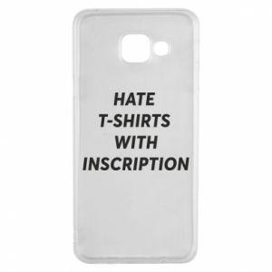 Etui na Samsung A3 2016 HATE  T-SHIRTS  WITH INSCRIPTION