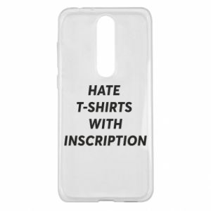 Etui na Nokia 5.1 Plus HATE  T-SHIRTS  WITH INSCRIPTION