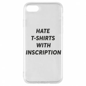 Etui na iPhone 7 HATE  T-SHIRTS  WITH INSCRIPTION