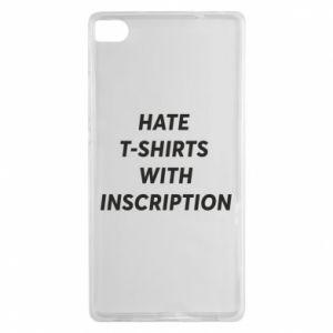 Etui na Huawei P8 HATE  T-SHIRTS  WITH INSCRIPTION